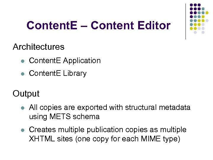 Content. E – Content Editor Architectures l Content. E Application l Content. E Library