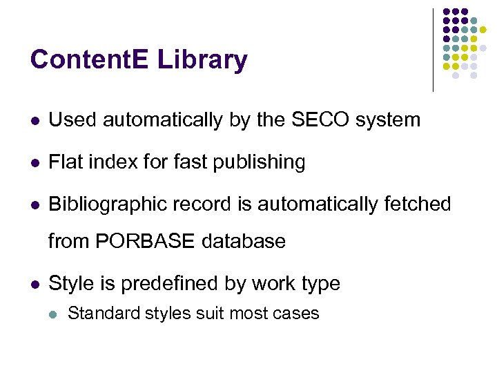 Content. E Library l Used automatically by the SECO system l Flat index for