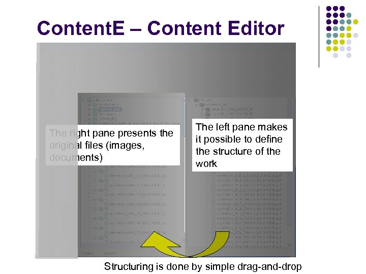 Content. E – Content Editor The right pane presents the original files (images, documents)