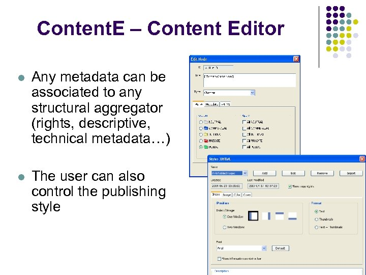 Content. E – Content Editor l Any metadata can be associated to any structural