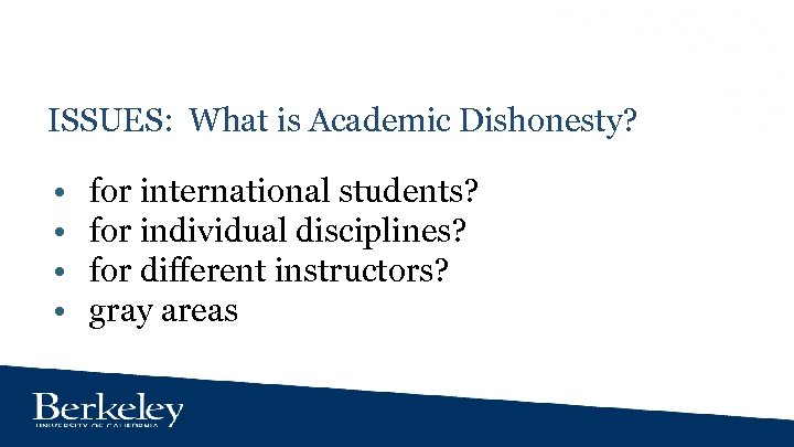 ISSUES: What is Academic Dishonesty? • • for international students? for individual disciplines? for