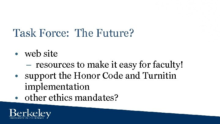 Task Force: The Future? • web site – resources to make it easy for