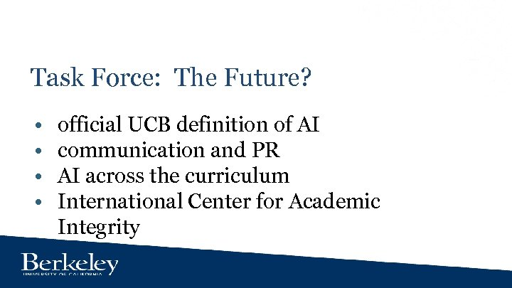 Task Force: The Future? • • official UCB definition of AI communication and PR