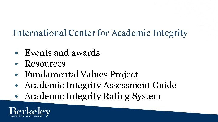 International Center for Academic Integrity • • • Events and awards Resources Fundamental Values