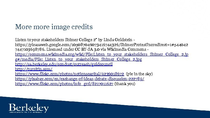 More more image credits Listen to your stakeholders Shimer College 2