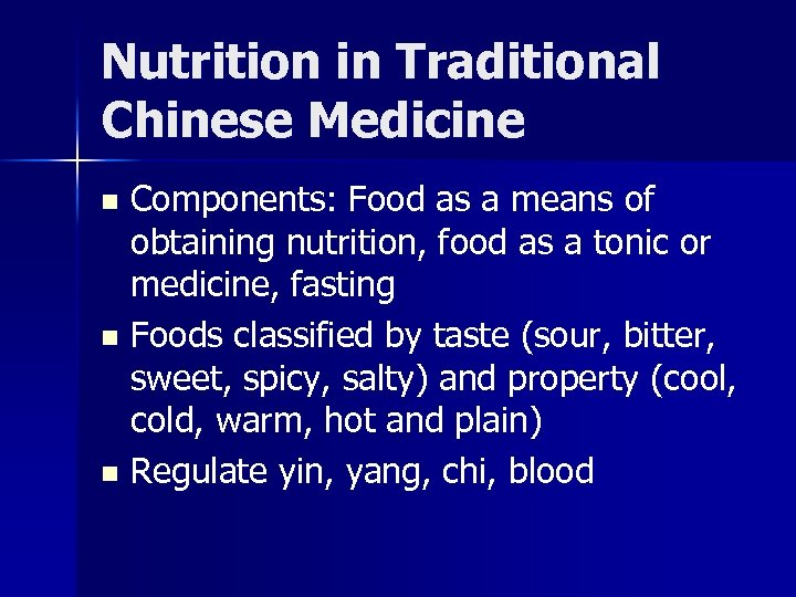 Nutrition in Traditional Chinese Medicine Components: Food as a means of obtaining nutrition, food