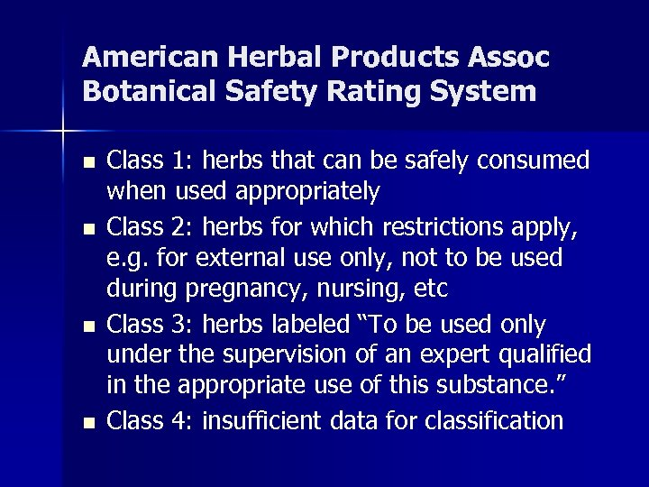 American Herbal Products Assoc Botanical Safety Rating System n n Class 1: herbs that