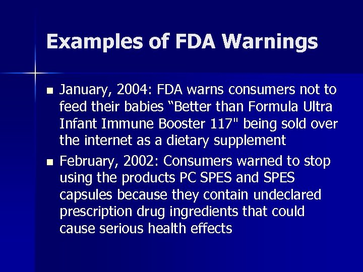 Examples of FDA Warnings n n January, 2004: FDA warns consumers not to feed