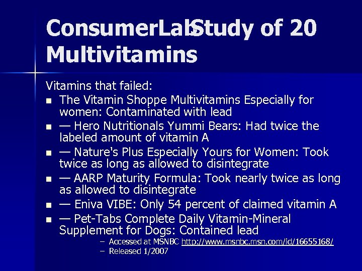 Consumer. Lab Study of 20 Multivitamins Vitamins that failed: n The Vitamin Shoppe Multivitamins
