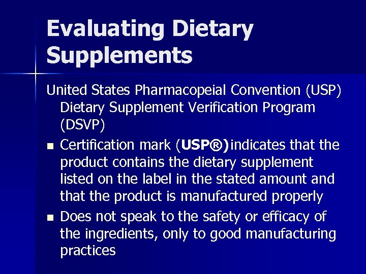 Evaluating Dietary Supplements United States Pharmacopeial Convention (USP) Dietary Supplement Verification Program (DSVP) n