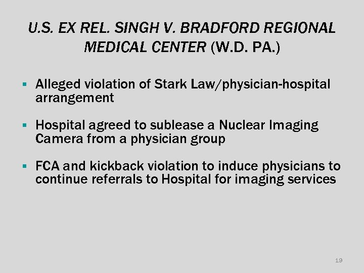 U. S. EX REL. SINGH V. BRADFORD REGIONAL MEDICAL CENTER (W. D. PA. )