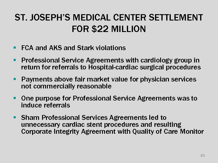 ST. JOSEPH'S MEDICAL CENTER SETTLEMENT FOR $22 MILLION § FCA and AKS and Stark