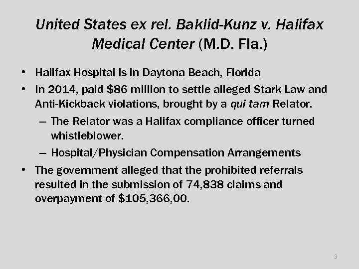 United States ex rel. Baklid-Kunz v. Halifax Medical Center (M. D. Fla. ) •