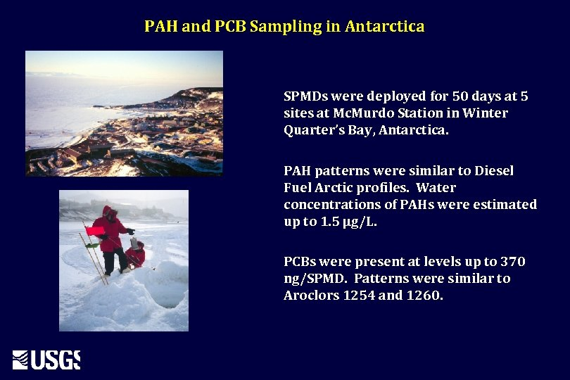 PAH and PCB Sampling in Antarctica SPMDs were deployed for 50 days at 5