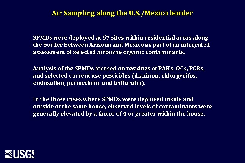 Air Sampling along the U. S. /Mexico border SPMDs were deployed at 57 sites