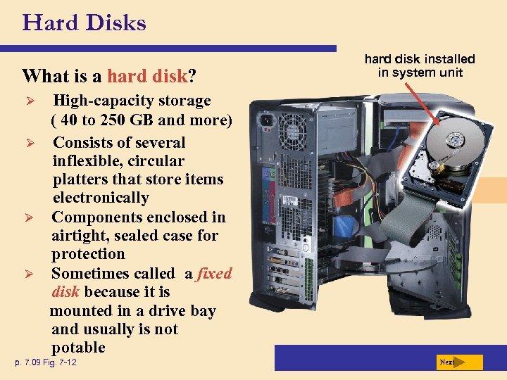 Hard Disks What is a hard disk? Ø Ø hard disk installed in system