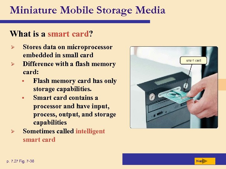 Miniature Mobile Storage Media What is a smart card? Ø Ø Ø Stores data