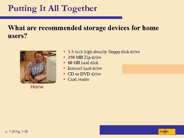 Putting It All Together What are recommended storage devices for home users? § §
