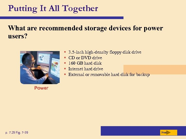 Putting It All Together What are recommended storage devices for power users? § §