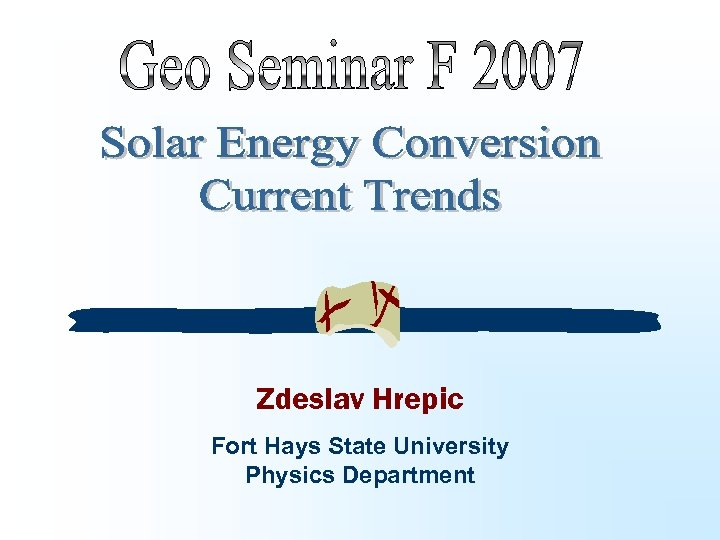 Zdeslav Hrepic Fort Hays State University Physics Department