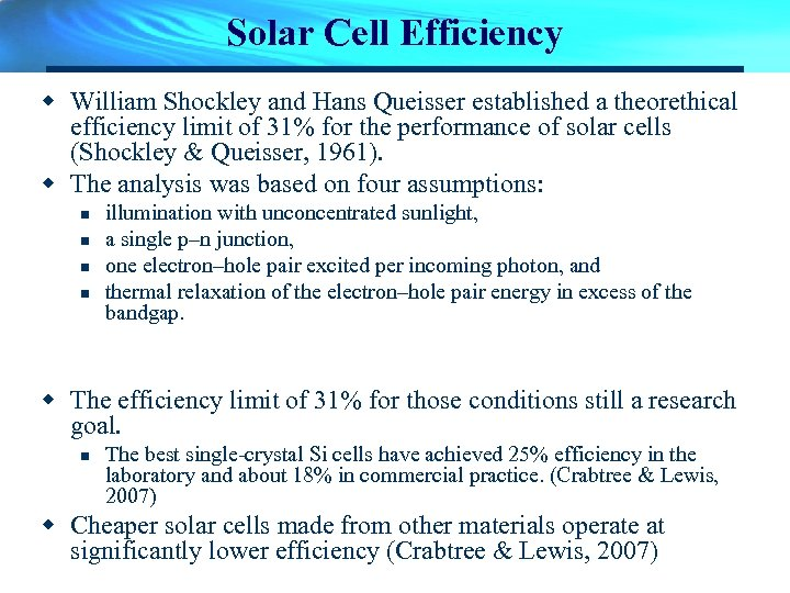 Solar Cell Efficiency w William Shockley and Hans Queisser established a theorethical efficiency limit