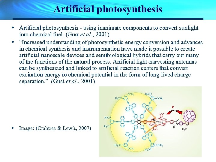 Artificial photosynthesis w Artificial photosynthesis - using inanimate components to convert sunlight into chemical