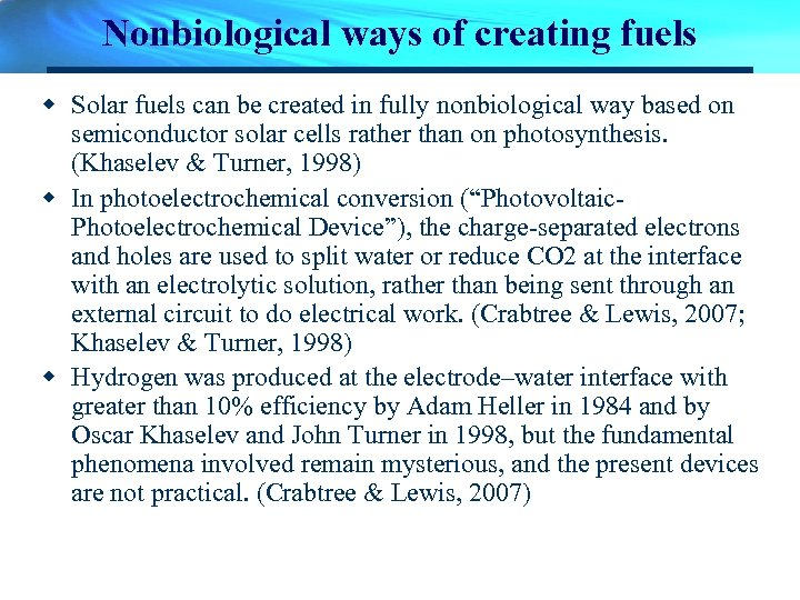 Nonbiological ways of creating fuels w Solar fuels can be created in fully nonbiological