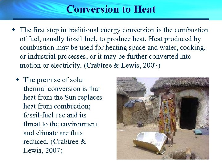 Conversion to Heat w The first step in traditional energy conversion is the combustion