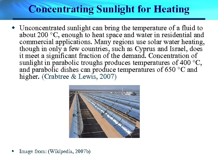 Concentrating Sunlight for Heating w Unconcentrated sunlight can bring the temperature of a fluid