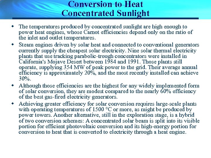 Conversion to Heat Concentrated Sunlight w The temperatures produced by concentrated sunlight are high