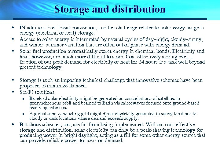 Storage and distribution w IN addition to efficient conversion, another challenge related to solar
