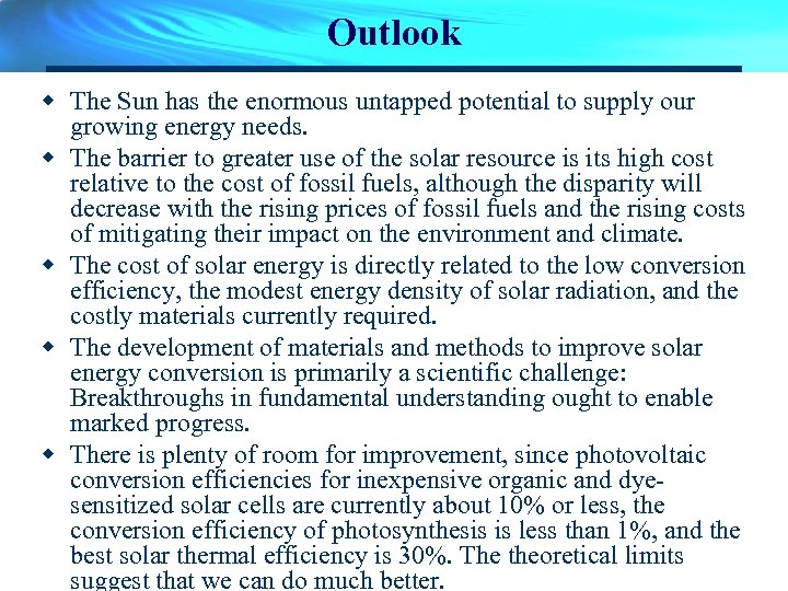 Outlook w The Sun has the enormous untapped potential to supply our growing energy
