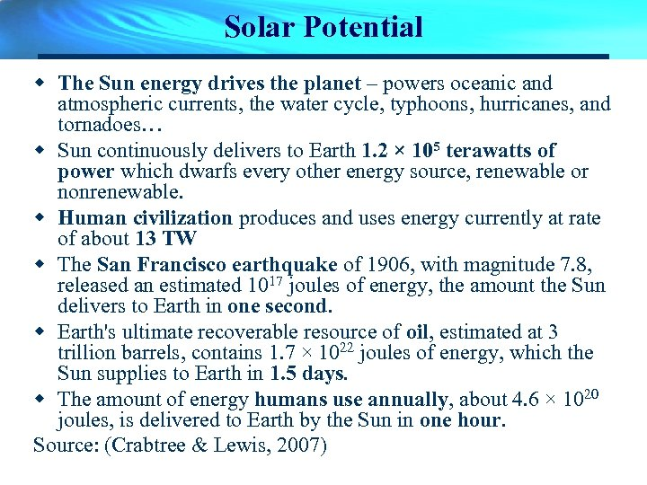 Solar Potential w The Sun energy drives the planet – powers oceanic and atmospheric