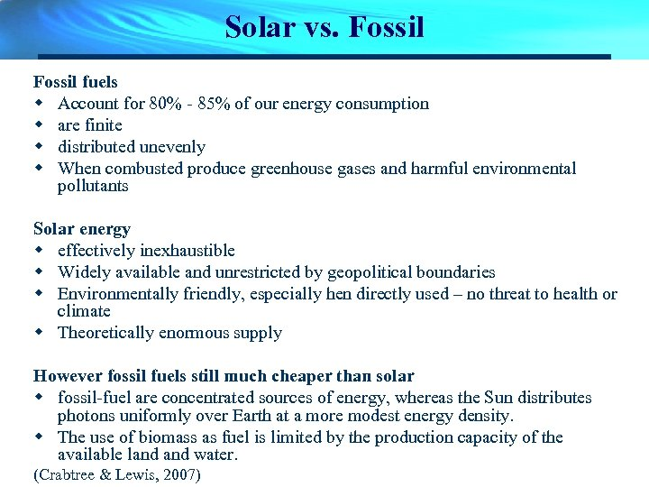 Solar vs. Fossil fuels w Account for 80% - 85% of our energy consumption