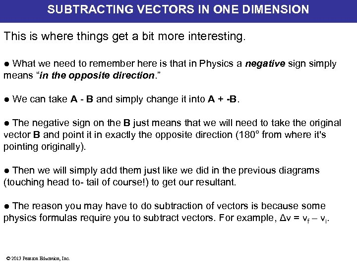 SUBTRACTING VECTORS IN ONE DIMENSION This is where things get a bit more interesting.