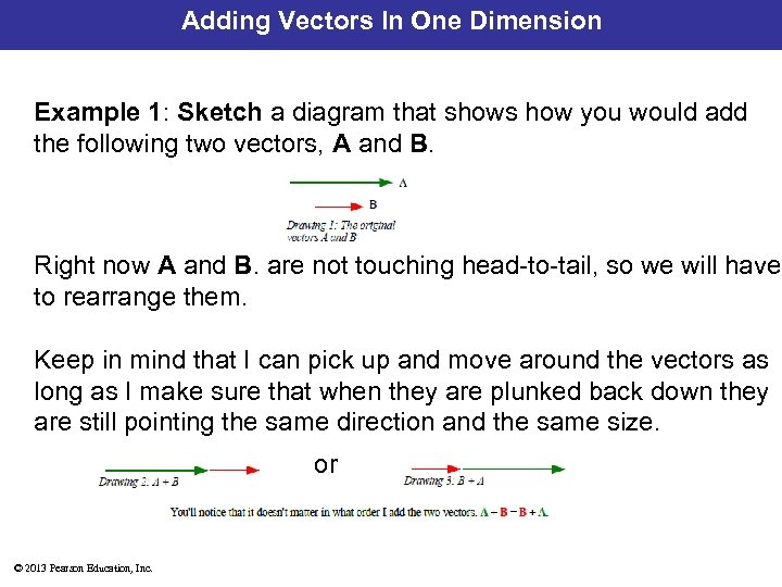 Adding Vectors In One Dimension Example 1: Sketch a diagram that shows how you
