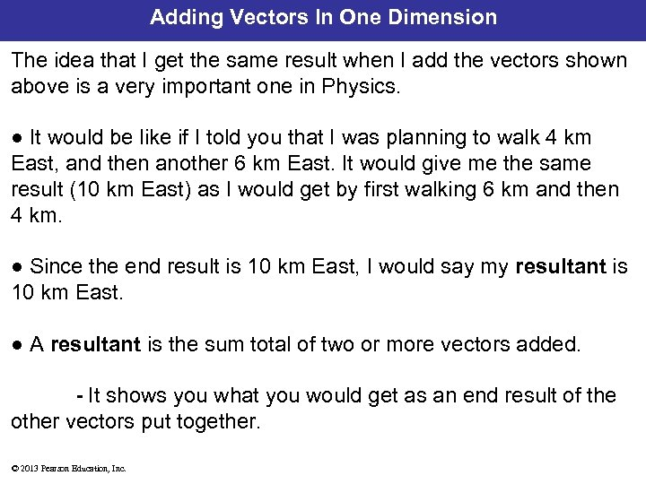 Adding Vectors In One Dimension The idea that I get the same result when