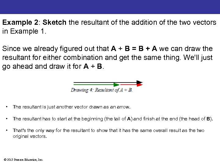 Example 2: Sketch the resultant of the addition of the two vectors in Example