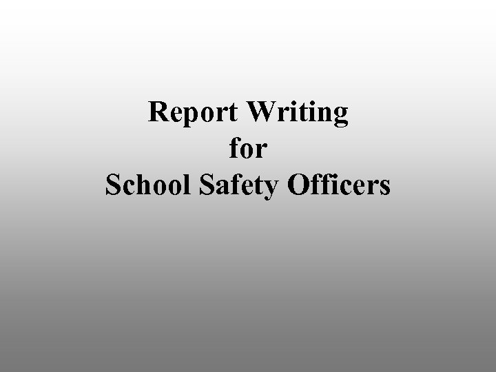 Report Writing for School Safety Officers