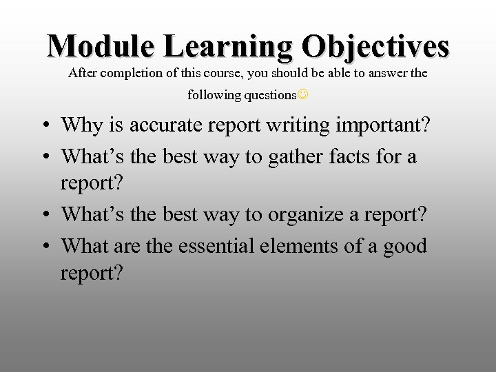 Module Learning Objectives After completion of this course, you should be able to answer