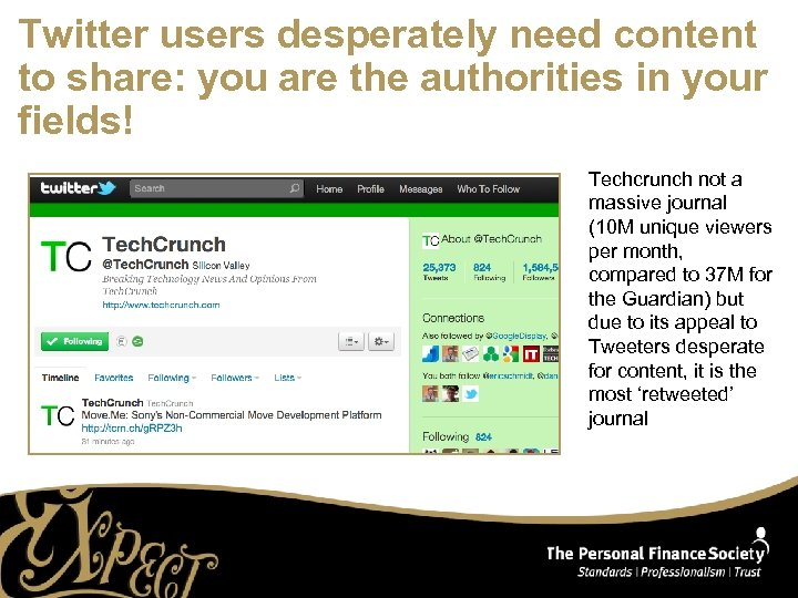 Twitter users desperately need content to share: you are the authorities in your fields!