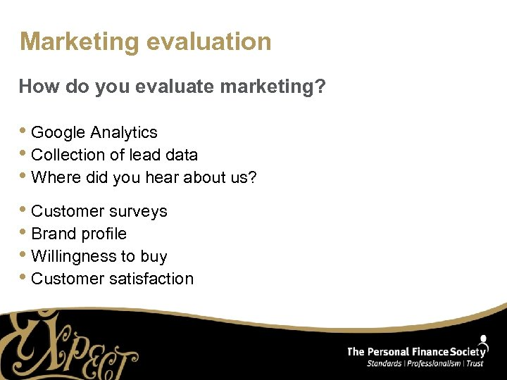 Marketing evaluation How do you evaluate marketing? • Google Analytics • Collection of lead