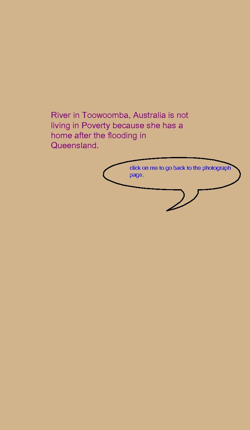 River in Toowoomba, Australia is not living in Poverty because she has a home