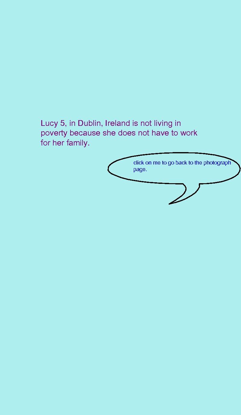 Lucy 5, in Dublin, Ireland is not living in poverty because she does not