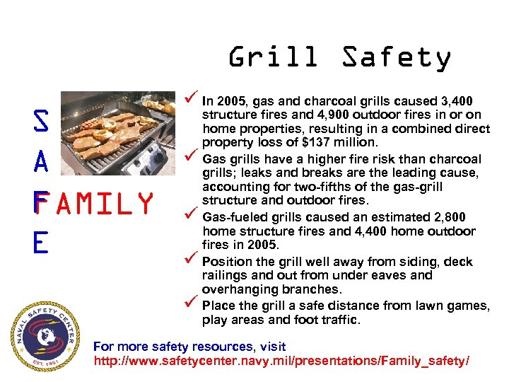 Grill Safety S A F FAMILY E ü In 2005, gas and charcoal grills