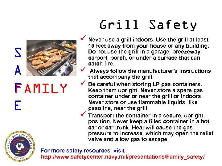 Grill Safety ü Never use a grill indoors. Use the grill at least S