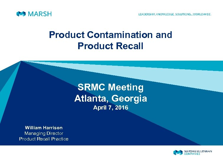 Product Contamination and Product Recall SRMC Meeting Atlanta, Georgia April 7, 2016 William Harrison