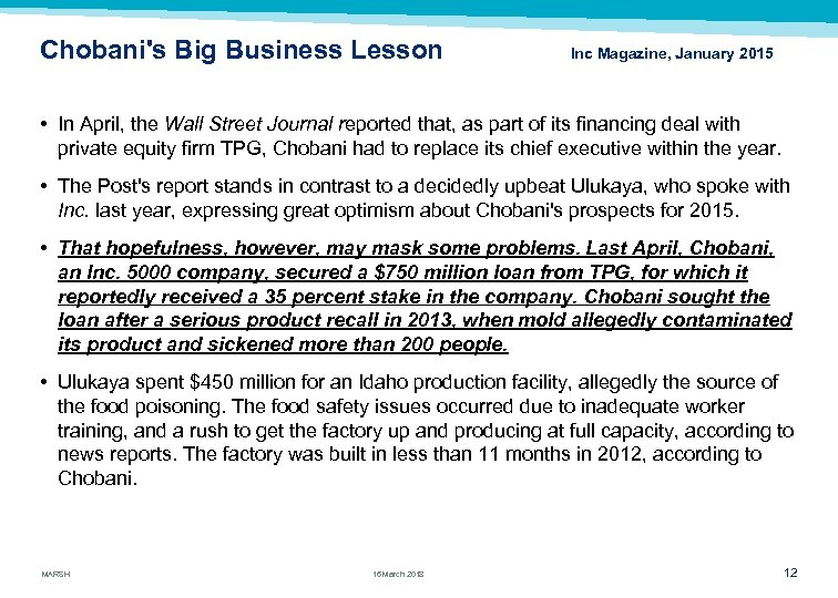 Chobani's Big Business Lesson Inc Magazine, January 2015 • In April, the Wall Street