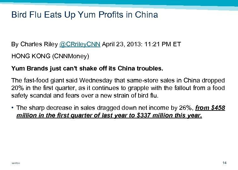 Bird Flu Eats Up Yum Profits in China By Charles Riley @CRriley. CNN April