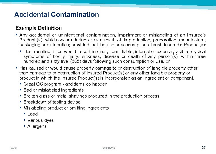 Accidental Contamination Example Definition § Any accidental or unintentional contamination, impairment or mislabeling of